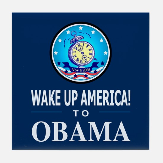 Wake Up to Obama Tile Coaster