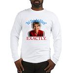 Sarah Palin Not Hillary Long Sleeve T-Shirt
