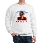 Sarah Palin Not Hillary Sweatshirt