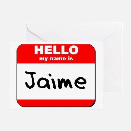 Hello my name is Jaime Greeting Card