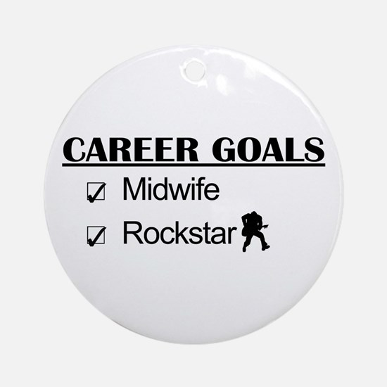 Midwife Career Goals - Rockstar Ornament (Round)