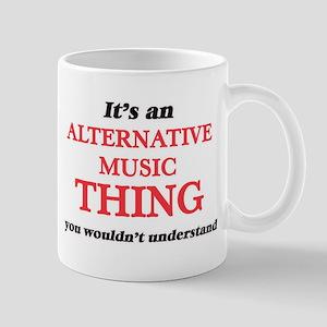 It's an Alternative Music thing, you woul Mugs