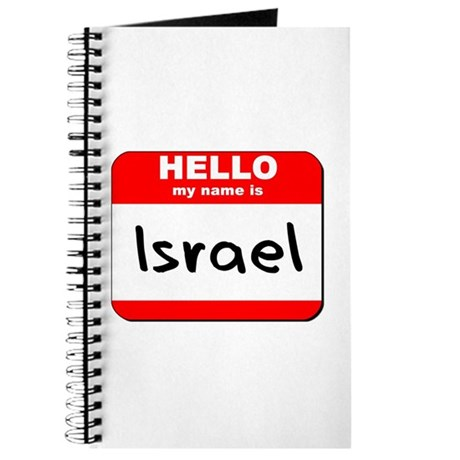 Hello my name is Israel Journal