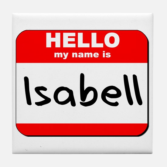 Hello my name is Isabell Tile Coaster