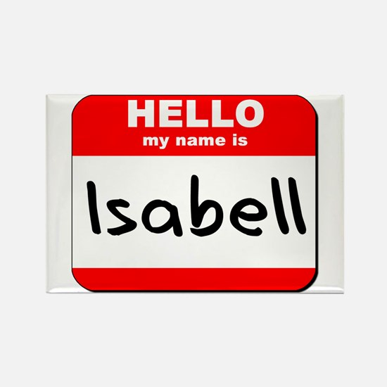 Hello my name is Isabell Rectangle Magnet