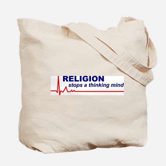 Religion Stops a Thinking Mind Tote Bag