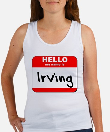 Hello my name is Irving Women's Tank Top