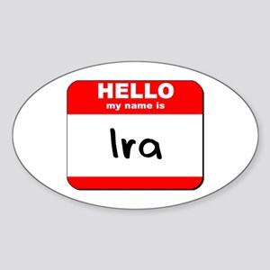 Hello my name is Ira Oval Sticker