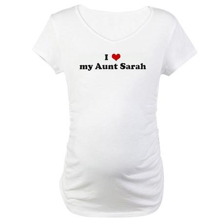 I Love my Aunt Sarah Maternity T-Shirt