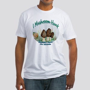 I mushroom hunt because i have no morels T-Shirt