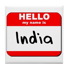 Hello my name is India Tile Coaster