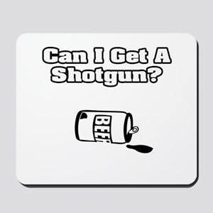 """Can I Get A Shotgun?"" Mousepad"