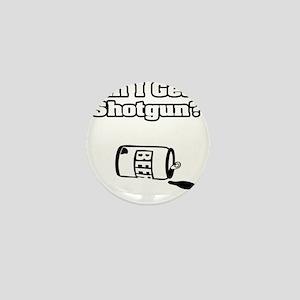 """""""Can I Get A Shotgun?"""" Mini Button"""