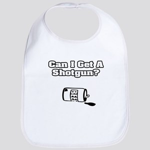 """Can I Get A Shotgun?"" Bib"
