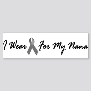 I Wear Grey For My Nana 1 Bumper Sticker
