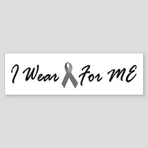 I Wear Grey For ME 1 Bumper Sticker