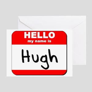 Hello my name is Hugh Greeting Card