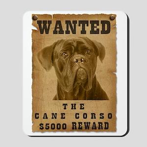 """Wanted"" Cane Corso Mousepad"
