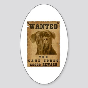 """""""Wanted"""" Cane Corso Oval Sticker"""