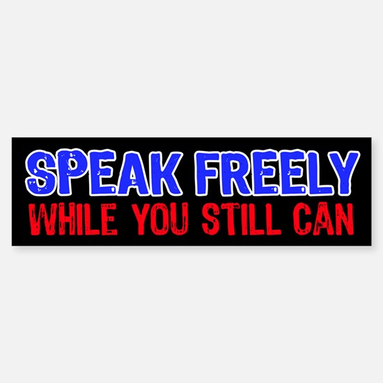 SPEAK FREELY Bumper Bumper Bumper Sticker