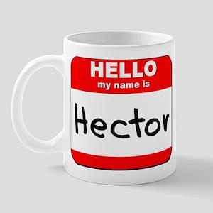 Hello my name is Hector Mug