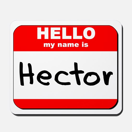 Hello my name is Hector Mousepad