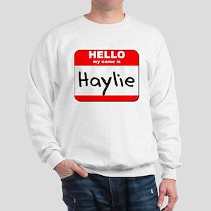 Hello my name is Haylie Sweatshirt