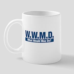 WWMD What Would Moe Do? Mug