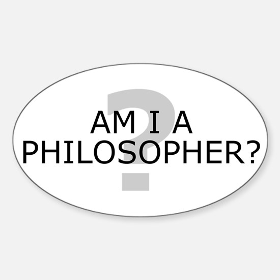 Am I A Philosopher? Oval Decal