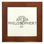 Am I A Philosopher? Framed Tile