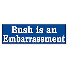 Bush is an Embarrassment (car sticker)