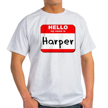 Hello my name is Harper Light T-Shirt
