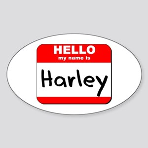 Hello my name is Harley Oval Sticker