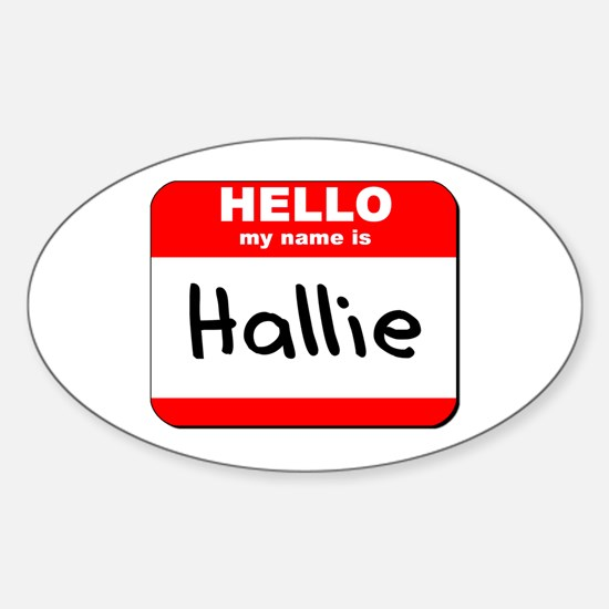 Hello my name is Hallie Oval Decal