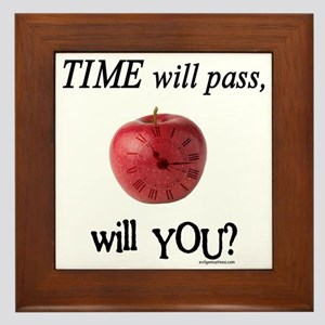 Time will pass, will you? Framed Tile