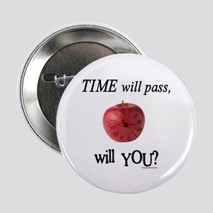 """Time will pass, will you? 2.25"""" Button"""