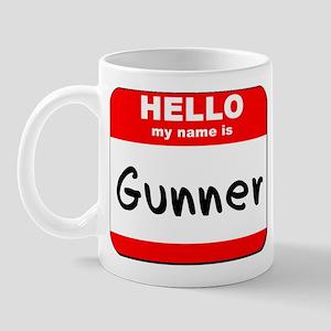Hello my name is Gunner Mug