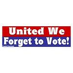 United We Forget to Vote bumper sticker