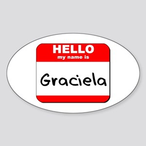 Hello my name is Graciela Oval Sticker