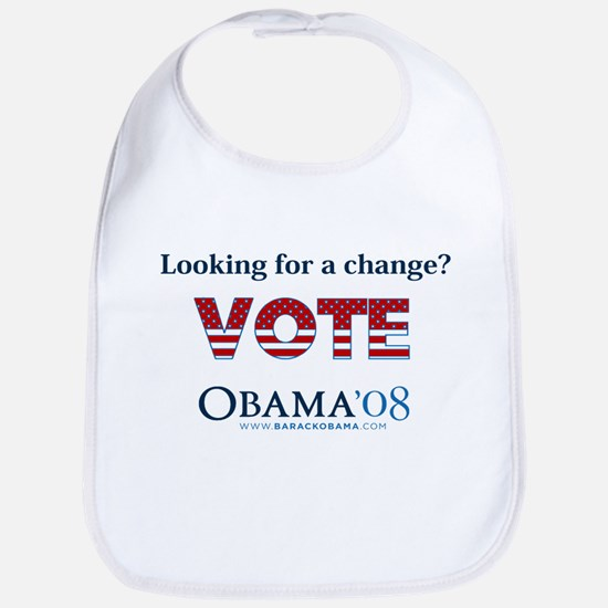 LOOKING FOR A CHANGE? VOTE OB Bib