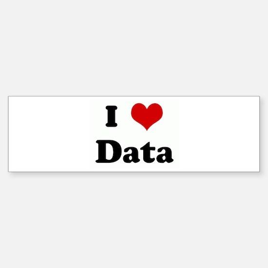 I Love Data Bumper Bumper Bumper Sticker