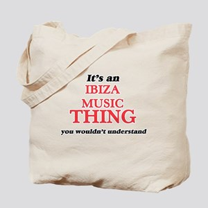 It's an Ibiza Music thing, you wouldn Tote Bag