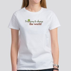 I'm Going to Change the World Women's T-Shirt