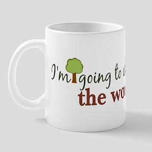 I'm Going to Change the World Mug