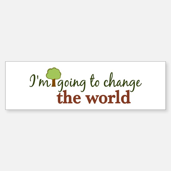 I'm Going to Change the World Bumper Car Car Sticker