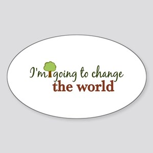 I'm Going to Change the World Oval Sticker