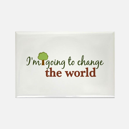 I'm Going to Change the World Rectangle Magnet