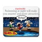 Stupid Is ... Swimming Stupid Mousepad