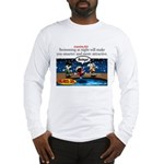 Stupid Is ... Swimming Stupid Long Sleeve T-Shirt