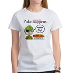 Stupid Is ... Puke Happens Women's T-Shirt